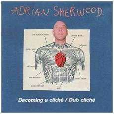 Adrian Sherwood - Becoming A Cliche / Dub Cliche