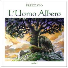 Massimiliano Frezzato - L'Uomo Albero