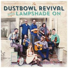 Dustbowl Revival (The) - With A Lampshade On