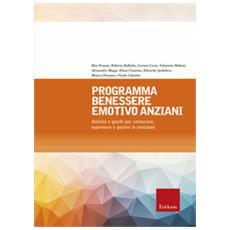 Programma benessere emotivo anziani. attività e giochi per conoscere, esprimere e gestire le emozioni