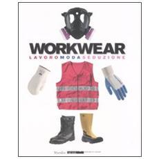 Workwear. Lavoro moda seduzione