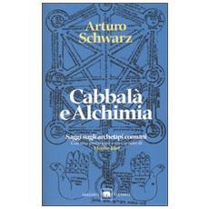 Cabbalà e alchimia. Saggi sugli archetipi comuni