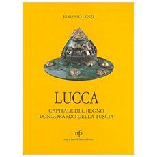 Lucca capitale del regno longobardo della Tuscia