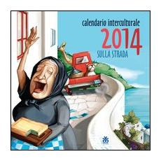 Calendario interculturale 2014. Sulla strada