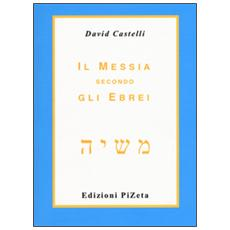 Messia secondo gli ebrei (Il)