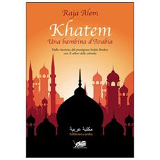 Khatem. Una bambina d'Arabia
