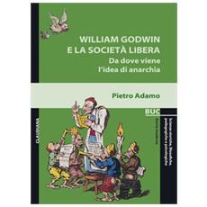 William Godwin e la società libera. Da dove viene l'idea di anarchia