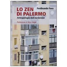 Lo Zen di Palermo. Antropologia dell'esclusione