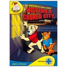 Le avventure di Togo & Ringo. Mistero a Croked City