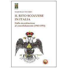 Il rito scozzese in Italia. Dalla rifondazione al consolidamento (1943-1951)