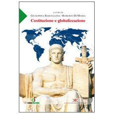 Costituzione e globalizzazione. Atti della Giornata di studi. . . (Enna, 16 maggio 2009)