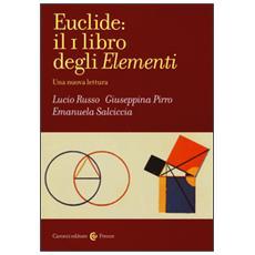 Euclide: il primo libro degli Elementi. Una nuova lettura
