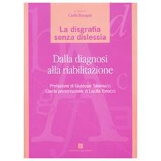 La disgrafia senza dislessia. Dalla diagnosi alla riabilitazione