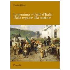 Letteratura e Unità d'Italia. Dalla regione alla nazione