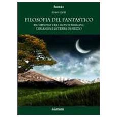 Filosofia del fantastico. Escursione tra i Monti Sibillini, l'Irlanda e la Terra di Mezzo