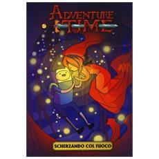 Adventure time. Scherzando col fuoco. Vol. 1