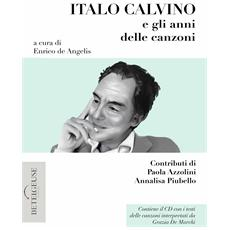Italo Calvino e gli anni delle canzoni. Con CD Audio