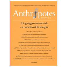 Anthropotes. Rivista di studi sulla persona e la famiglia (2015) . Vol. 1 Anthropotes. Rivista di studi sulla persona e la famiglia (2015)