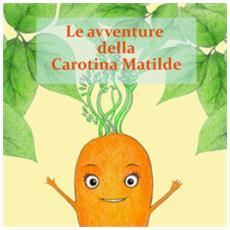 Le avventure della carotina matilda