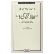 Quello che ha significato Romolo Murri. Profilo del leader con autobiografia inedita