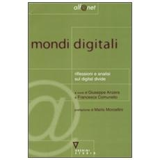 Mondi digitali. Riflessioni e analisi sul digital divide