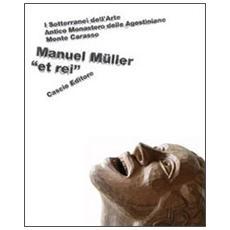 Manuel Müller «et rei». I sotterranei dell'arte. Con poster