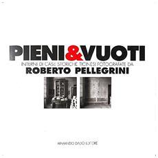 Pieni & vuoti. Interni di case storiche ticinesi fotografate da Roberto Pellegrini. Catalogo della mostra (Rancate, 29 marzo-16 agosto 2009)