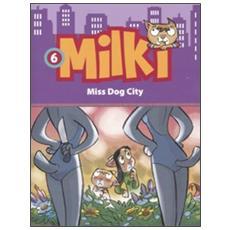 Miss dog city. Milki. Vol. 6