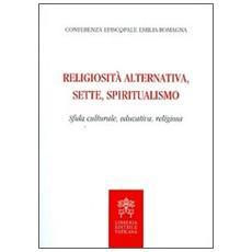 Religiosità alternativa, sette, spiritualismo. Sfida culturale, educativa, religiosa
