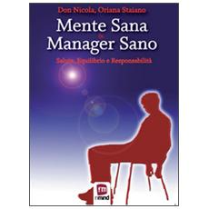 Mente sana in manager sano. Salute, equilibrio e responsabilità