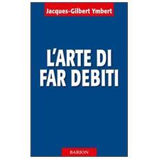 L'arte di far debiti