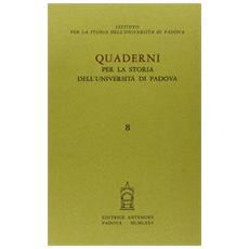 Quaderni per la storia dell'Universit� di Padova. Vol. 8