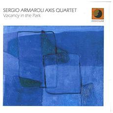 Sergio Armaroli Axis Quartet - Vacancy In The Park 180gr