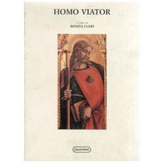 Homo viator nella fede, nella cultura, nella storia. Atti del Convegno (Tolentino, Abbazia di Chiaravalle di Fiastra, 18-19 ottobre 1996)