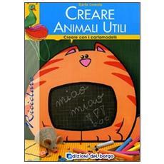 Creare animali utili. Con cartamodello