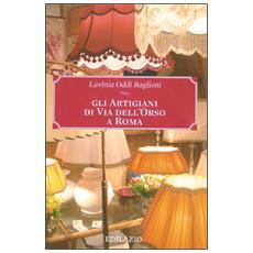 Gli artigiani di via dell'Orso a Roma