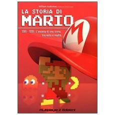 Storia di Mario. 1981-1991: l'ascesa di una icona, tra mito e realt� (La)
