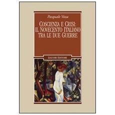 Coscienza e crisi: il Novecento italiano tra le due guerre