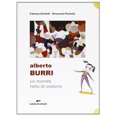 Alberto Burri. Un mondo fatto di materia