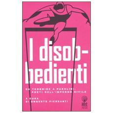 Disobbedienti. Da Teognide a Pasolini: poeti dell'impegno civile (I)