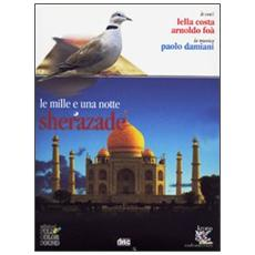 Le mille e una notte. Sherazade. Audiolibro. CD Audio