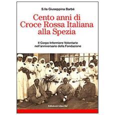 Cento anni di Croce Rossa Italiana alla Spezia. Il Corpo Infermiere Volontarie nell'anniversario della Fondazione