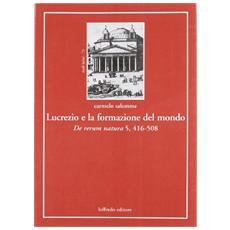 Lucrezio e la formazione del mondo. De rerum natura 5, 416-508