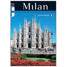 Milan. Histoire, monuments, art
