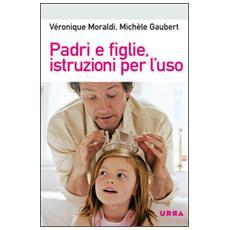 Padri e figlie, istruzioni per l'uso
