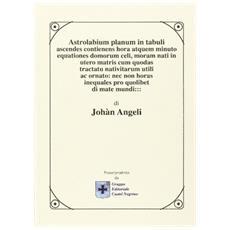 Astrolabium planum in tabuli ascendes contienens hora atque minuto equationes domorum celi. . .