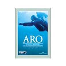 ARO. Guida alle immersioni con autorespiratore a ossigeno