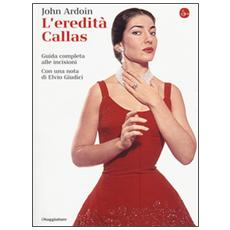 L'eredità Callas. Guida completa alle incisioni