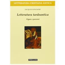 Letteratura tardoantica. Figure e percorsi