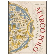 Marco Polo. La via della seta